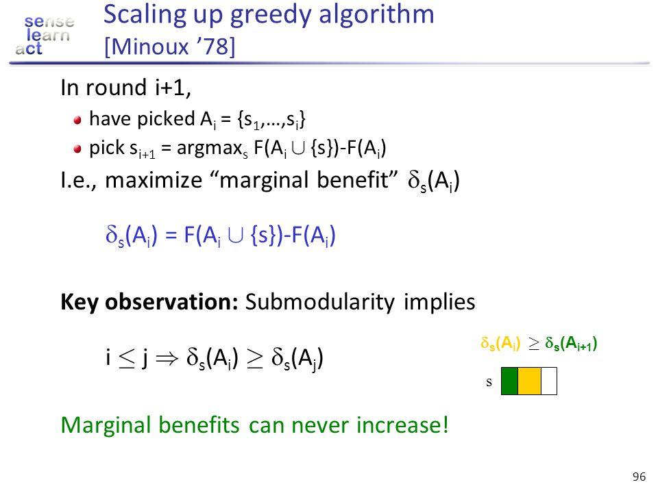 Scaling up greedy algorithm [Minoux '78]